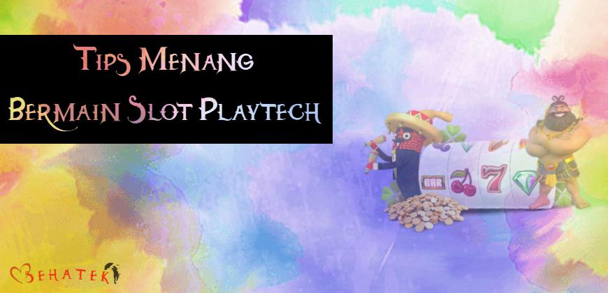 Tips Menang Bermain Slot Playtech